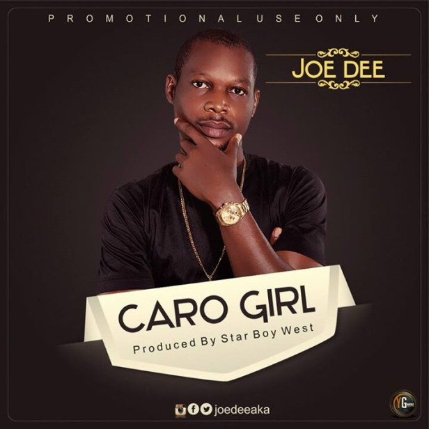Joe Dee - CAROL GIRL (Produced By Star Boy West)